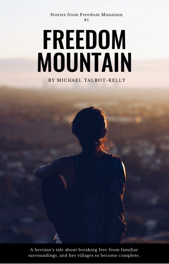 Michael Talbot Kelly Freedom Mountain - Stories from Freedom Mountain