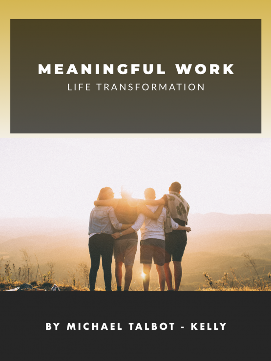 Meaningful Work - Life transformation